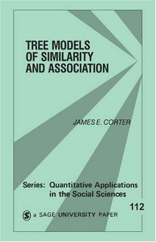 Tree Models of Similarity and Association (Quantitative Applications in the Social Sciences)