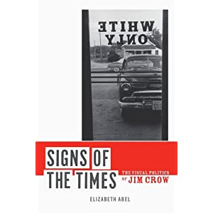 Signs of the Times : the Visual Politics of Jim Crow