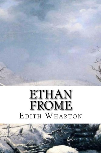 A critical analysis of the novel ethan frome by edith wharton