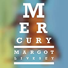 Mercury Audiobook by Margot Livesey Narrated by Derek Perkins, Nicol Zanzarella