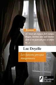 Les liaisons presque dangereuses par Luc Doyelle