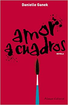 Amor a cuadros / Love Pictures (Spanish Edition) (Spanish) Mass Market