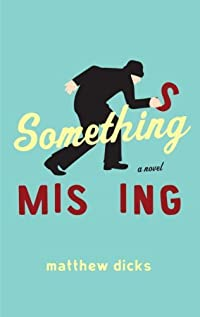 Something Missing: A Novel by Matthew Dicks ebook deal