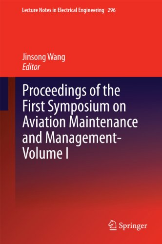 Proceedings Of The First Symposium On Aviation Maintenance And Management-Volume I: 296 (Lecture Notes In Electrical Engineering)