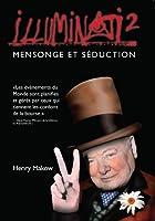 Illuminati 2 - Mensonge et S�duction (English Edition)