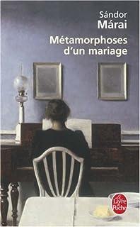 Métamorphoses d'un mariage : roman, Márai, Sándor