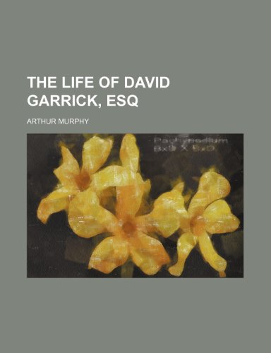 The life of David Garrick, esq (Volume 2)