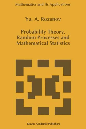 Probability Theory, Random Processes and Mathematical Statistics (Mathematics and Its Applications)