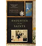 img - for [(Daughter of the Saints: Growing Up in Polygamy)] [Author: Dorothy Allred Solomon] published on (November, 2004) book / textbook / text book