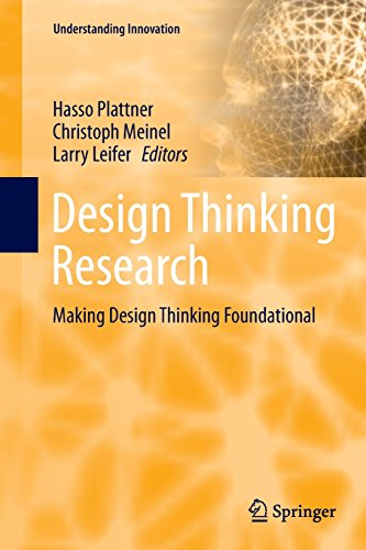 Design Thinking Research: Making Design Thinking Foundational (Understanding Innovation)
