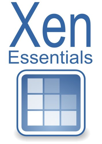 Xen Virtualization Essentials