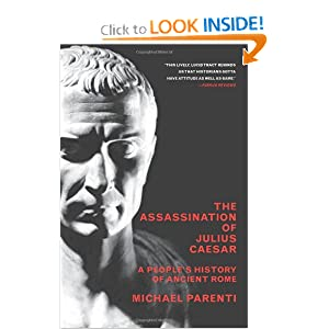 The Assassination Of Julius Caesar: A People's History Of Ancient Rome (New Press People's History) by Michael Parenti