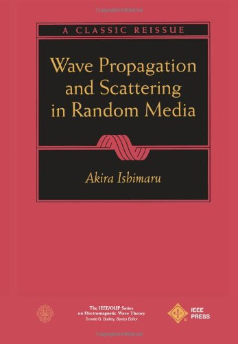 Wave Propagation and Scattering in Random Media (IEEE...