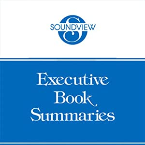 Soundview Executive Book Summaries, October 2011 | [Colin Price, Scott Keller, John E. Doerr, Mike Schultz, Daniel Goleman]