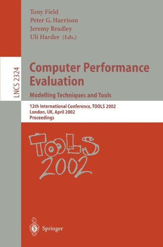 Computer Performance Evaluation: Modelling Techniques and Tools: Modelling Techniques and Tools. 12th International Conference, TOOLS 2002 London, UK, ... (Lecture Notes in Computer Science) (Tapa Blanda)