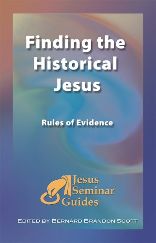 Finding the Historical Jesus: Rules of Evidence (Jesus Seminar Guides Vol 3) (Jesus Seminar Guides)