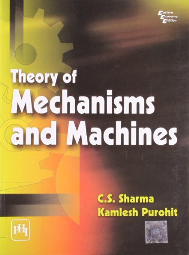 Theory of Mechanisms and Machines, by C S Sharma