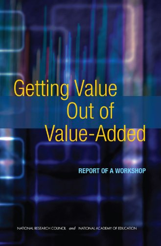 Getting Value Out of Value-Added: Report of a Workshop