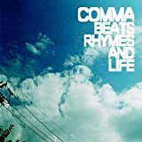 Beats Rhymes & Life by Comma [Music CD]