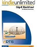 Gigabit Ethernet Backhaul for Wireless Technicians