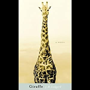 Giraffe: A Novel | [J.M. Ledgard]