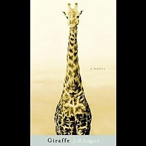 Giraffe: A Novel | [J.M. Ledgard]