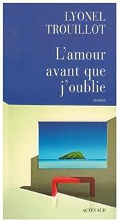 L'amour avant que j'oublie : roman, Trouillot, Lyonel