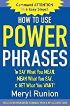 How to Use Power Phrases to Say What You…