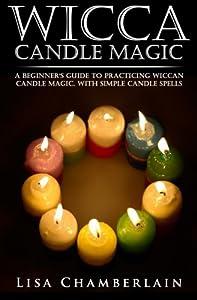 Wicca Candle Magic: A Beginner\