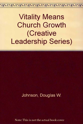 Vitality Means Church Growth (Creative Leadership Series)