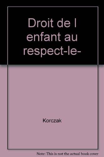 [Le] Droit de l'enfant au respect
