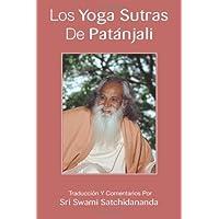 Los Yoga Sutras de Patánjali: Traducción y comentarios por Swami Satchidananda