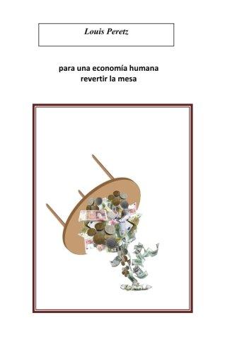 para una economica humana  revertir la mesa: Para los indignados