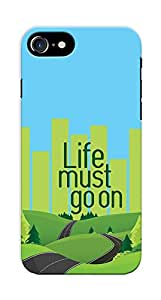 Kaira High Quality Printed Designer Back Case Cover For APPLE IPHONE 7 / Iphone 7S(Lifemustgoon)