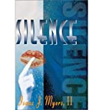 img - for { [ SILENCE ] } Myers, II Isaac J ( AUTHOR ) May-29-2000 Hardcover book / textbook / text book