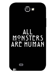 All Monsters Are Human - They Are All Over - Designer Printed Hard Back Shell Case Cover for Samsung Note 2 Superior Matte Finish Samsung Note 2 Cover Case