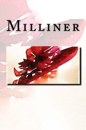 Milliner journal / notebook with 150 lined pages [Wild Pages Press] (Tapa Blanda)