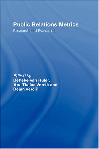 Public Relations Metrics: Research and Evaluation (Routledge Communication Series)
