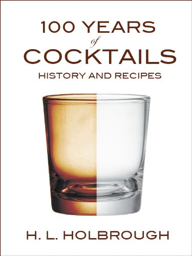 100 Years of Cocktails: History and Recipes