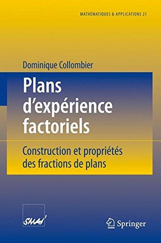 Plans d'expérience factoriels: Construction et propriétés des fractions de plans (Mathématiques et Applications) (Fr