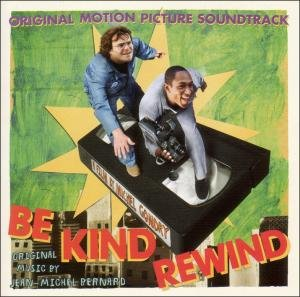 Be Kind, Rewind [Original Motion Picture Soundtrack]