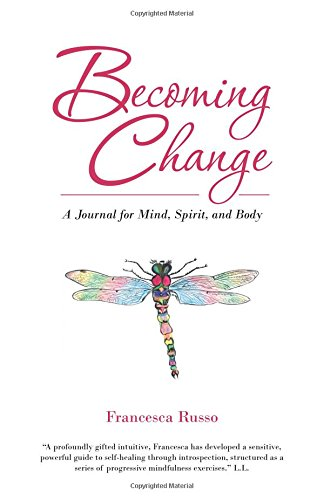Becoming Change: A Journal for Mind, Spirit, and Body