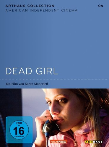 Dead Girl - Arthaus Collection American Independent Cinema