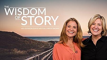 The Wisdom of Story with Glennon Doyle Melton & Brené Brown