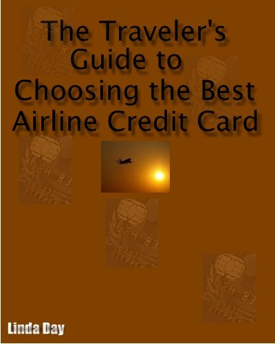 The Traveler's Guide to Choosing the Best Airline Credit Card