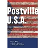 By Mark A Grey Postville: USA: Surviving Diversity in Small-Town America