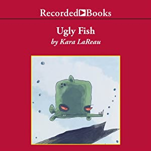 Ugly Fish | [Kara LaReau]