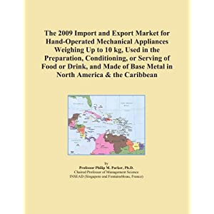 The 2009 Import and Export Market for Hand-Operated Mechanical Appliances Weighing Up to 10 kg, Used in the Preparation, Conditioning, or Serving of Food or Drink, and Made of Base Metal in Oceana Icon Group