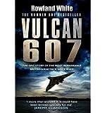 Rowland White Vulcan 607