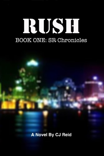Rush (Book One: SR Chronicles)